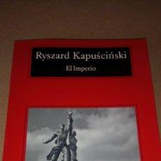 Libros: LIBRO EL IMPERIO. RYSZARD KAPUSCINSKI. EDITORIAL ANAGRAMA. AÑO 2007.. Lote 208997537