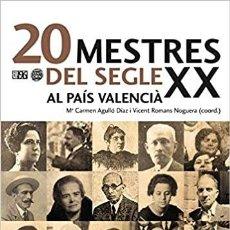 Libros: 20 MESTRES DEL SEGLE XX AL PAÍS VALENCIÀ. Lote 214372883