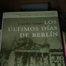 Libros: LIBRO LOS ÚLTIMOS DÍAS DE BERLÍN. CRISTÓBAL TAMAYO. EDITORIAL PENÍNSULA. AÑO 2005.. Lote 214911560