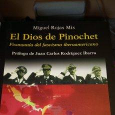 Libros: LIBRO EL DIOS DE PINOCHET. MIGUEL ROJAS. EDITORIAL MARIO MUCHNIK. AÑO 2007.. Lote 214911786