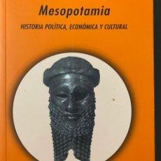Libros: MESOPOTAMIA HISTORIA POLÍTICA, ECONÓMICA Y CULTURAL. Lote 215922007