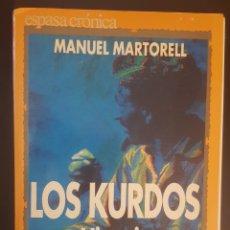 Libros: LOS KURDOS, HISTORIA DE UNA RESISTENCIA. MANUEL MARTORELL. ESPASA. CRÓNICAS DE HOY.. Lote 217395831