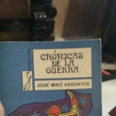 Libros: LIBRO CRÓNICAS DE LA GUERRA CUBA JOSE MIRO ARGENTER. Lote 219381293