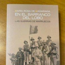 Libros: MARÍA ROSA DE MADARIAGA. EN EL BARRANCO DEL LOBO: LAS GUERRAS DE MARRUECOS. Lote 220377115