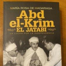 Livres: MARÍA ROSA DE MADARIAGA. ABD-EL-KRIM EL JATABI: LA LUCHA POR LA INDEPENDENCIA. Lote 220377233