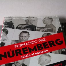 Livres: LIBRO NUREMBERG. FERNANDO PAZ. EDITORIAL LA ESFERA DE LOS LIBROS. AÑO 2016.. Lote 220543413
