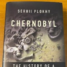 Libros: SERHII PLOKHY, CHERNOBYL: THE HISTORY OF A NUCLEAR CATASTROPHE. Lote 222714567
