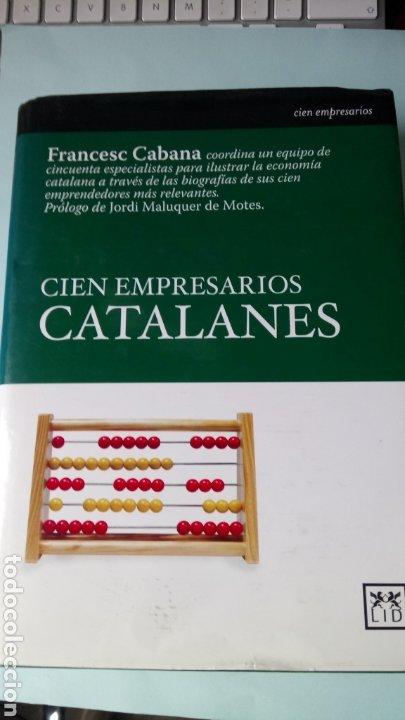 LIBRO CIEN EMPRESARIOS CATALANES. F. CABANA, DIRECTOR. EDITORIAL LID. AÑO 2006. (Libros Nuevos - Historia - Historia por países)