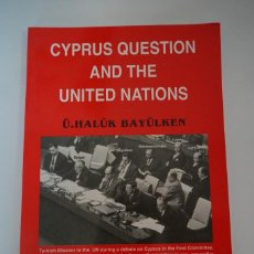 Libros: CYPRUS QUESTION AND THE UNITED NATIONS. Ü. HALÛK BAYÜLKEN.. Lote 224819490