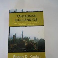 Livres: FANTASMAS BALCÁNICOS. ROBERT D. KAPLAN.. Lote 226113911
