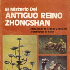 Libros: EL MISTERIO DEL ANTIGUO REINO ZHONGSHAN (CHINA). Lote 228584010