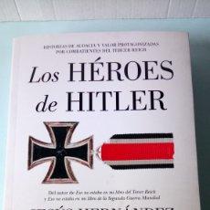 Livres: LIBRO LOS HÉROES DE HITLER. JESÚS HERNÁNDEZ. EDITORIAL ALMUZARA. AÑO 2020.. Lote 230803665