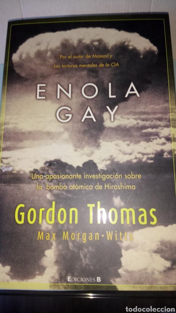 LIBRO ENOLA GAY. G. THOMAS /M. MORGAN-WITTS. EDITORIAL B. AÑO 2005. (Libros Nuevos - Historia - Historia por países)