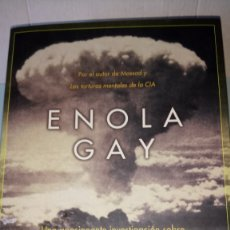 Libros: LIBRO ENOLA GAY. G. THOMAS /M. MORGAN-WITTS. EDITORIAL B. AÑO 2005.. Lote 233076500