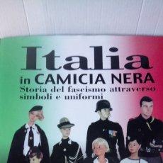 Libros: LIBRO ITALIA IN CAMICIA NERA. EDITORIAL OCTAVO. AÑO 2002.. Lote 234825415