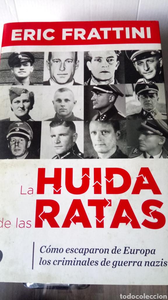 LIBRO LA HUIDA DE LAS RATAS. ERIC FRATTINI. EDITORIAL TEMAS DE HOY. AÑO 2018. (Libros Nuevos - Historia - Historia por países)