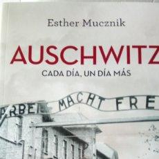 Libros: LIBRO AUSCHWITZ. ESTHER MUCZNIK. EDITORIAL LA ESFERA DE LOS LIBROS. AÑO 2018.. Lote 239363180