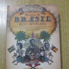 Libros: HISTORIA DO BRASIL PARA OCUPADOS. L. FIGUEIREDO. Lote 240266550