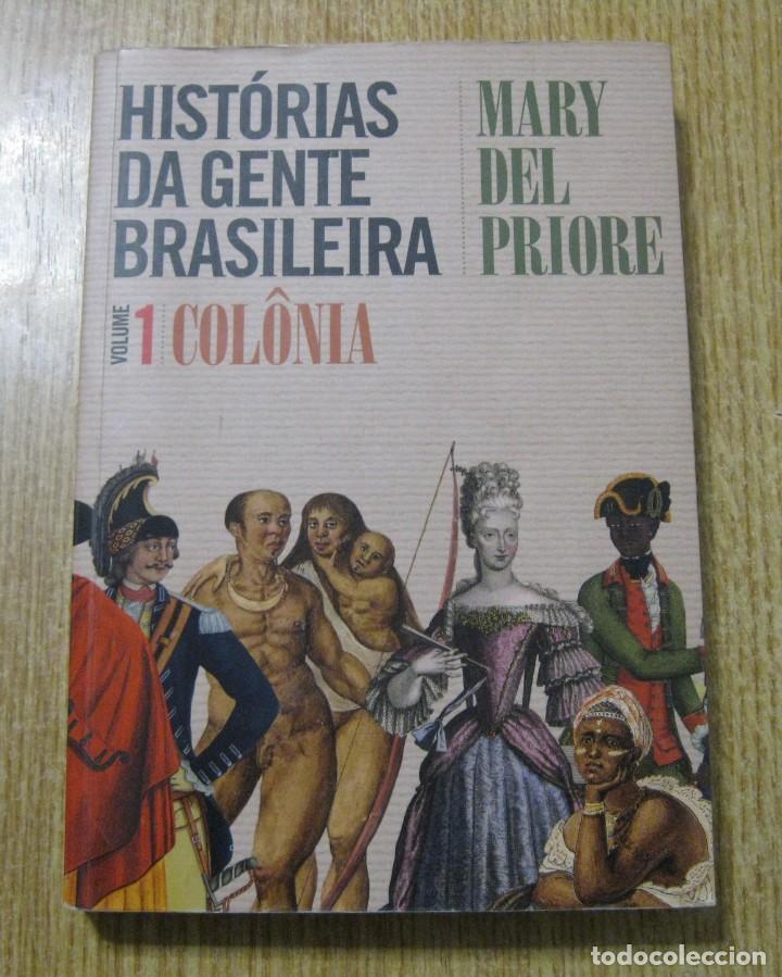 HISTÓRIAS DA GENTE BRASILEIRA. M. DEL PRIORE (Libros Nuevos - Historia - Historia por países)