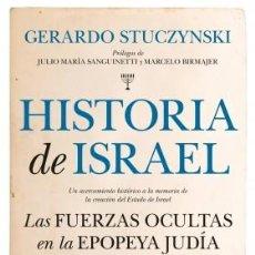 Libros: HISTORIA DE ISRAEL. LAS FUERZAS OCULTAS EN LA EPOPEYA JUDÍA GERARDO STUCZYNSKI. Lote 240597750