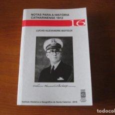 Libros: NOTAS PARA A HISTORIA CATHARINENSE 1912, BRASIL. LUCAS ALEXANDRE BOITEUX. Lote 242968425