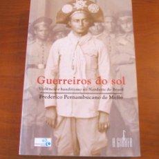 Libros: GUERREIROS DO SOL. FEDERICO PERNAMBUCADO DE MELLO. Lote 243002080