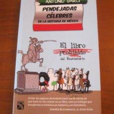Libros: PENDEJADAS CÉLEBRES EN LA HISTORIA DE MÉXICO. ANTONIO GARCI. Lote 243003995