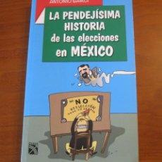 Libros: LA PENDEJÍSIMA HISTORIA DE LAS ELECCIONES EN MÉXICO. ANTONIO GARCI. Lote 243004480