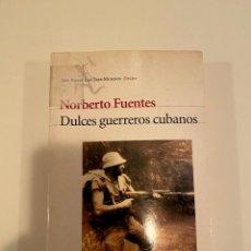 """Libros: """"DULCES GUERREROS CUBANOS"""" - NORBERTO FUENTES. Lote 244974750"""