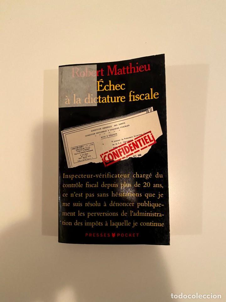 """""""ÉCHEC Á LA DICTATURE FISACLE"""" - ROBERT MATTHIEU (Libros Nuevos - Historia - Historia por países)"""