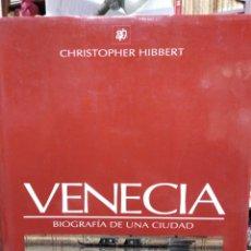 Libros: VENECIA/BIOGRAFÍA DE UNA CIUDAD-CHRISTOPHER HIBBERT-EDITA DESTINO 1990 ILUSTRADO PROFUNDAMENTE. Lote 245207735