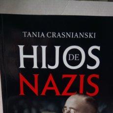 Libros: LIBRO HIJOS DE NAZIS. TANIA CRASNIANSKI. EDITORIAL LA ESFERA DE LOS LIBROS. AÑO 2017.. Lote 245545075