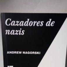 Libros: LIBRO CAZADORES DE NAZIS. ANDREW NAGORSKI. EDITORIAL TURNER. AÑO 2017.. Lote 245547270