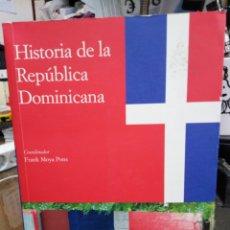 Libros: HISTORIA DE LA REPÚBLICA DOMINICANA-TOMO II-CONSUELO NARANJO OROVIO/FRANK MOYA PONS-2010. Lote 245548575