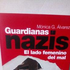 Libros: LIBRO GUARDIANAS NAZIS. MÓNICA G. ÁLVAREZ. EDITORIAL EDAF. AÑO 2012.. Lote 247648755