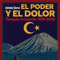 Libros: EL PODER Y EL DOLOR. TURQUÍA-ARMENIA 1915-2020. ANTONIO ELORZA. Lote 248367075