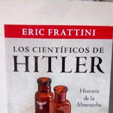 Libros: LIBRO LOS CIENTÍFICOS DE HITLER. ERIC FRATTINI. EDITORIAL ESPASA. AÑO 2021.. Lote 248948555