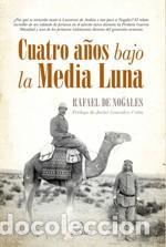 CUATRO AÑOS BAJO LA MEDIA LUNA. (Libros Nuevos - Historia - Historia por países)