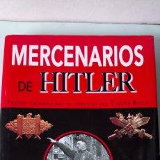 Libros: LIBRO MERCENARIOS DE HITLER. CHRISTOPHER AILSBY. EDITORIAL LIBSA. AÑO 2006.. Lote 249502005