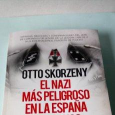 Libros: LIBRO OTTO SKORZENY. F. J. RODRÍGUEZ DE GASPAR. EDITORIAL ALMUZARA. AÑO 2021.. Lote 251454210