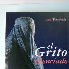 Libros: LIBRO EL GRITO SILENCIADO. ANA TORTAJADA. EDITORIAL MONDADORI. AÑO 2001.. Lote 251490865