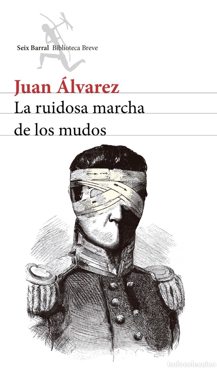 LA RUIDOSA MARCHA DE LOS MUDOS JUAN ALVAREZ. INDEPENDENCIA DE COLOMBIA (Libros Nuevos - Historia - Historia por países)