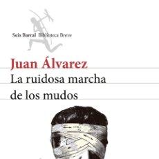 Libros: LA RUIDOSA MARCHA DE LOS MUDOS JUAN ALVAREZ. INDEPENDENCIA DE COLOMBIA. Lote 252224395