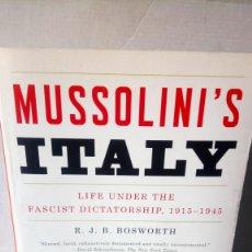 Libros: LIBRO MUSSOLINI 'S ITALY. R. J. B. BOSWORTH. EDITORIAL PENGUIN BOOKS. AÑO 2005.. Lote 260325625