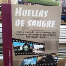 Libros: HUELLAS DE SANGRE-VIAJES A TRAVÉS DE CUATRO CONVULDAS ISLAS Y DE LOS CONFLICTOS ARABE/ISRAELI/KURDA. Lote 260650095