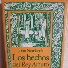 Libros: LOS HECHOS DEL REY ARTURO Y SUS NOBLES CABALLEROS JOHN STEINBECK. Lote 262421410