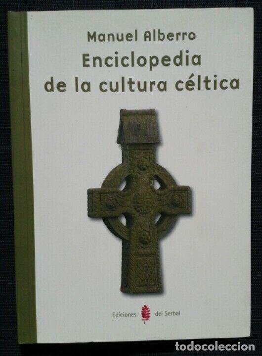 """MANUEL ALBERRO: """"ENCICLOPEDIA DE LA CULTURA CÉLTICA"""". ED.SERBAL 2010 (Libros Nuevos - Historia - Historia por países)"""