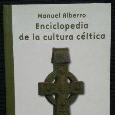 """Libros: MANUEL ALBERRO: """"ENCICLOPEDIA DE LA CULTURA CÉLTICA"""". ED.SERBAL 2010. Lote 269115568"""
