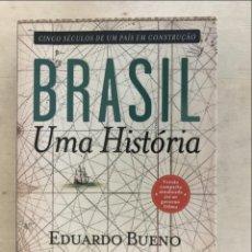 Libros: BRASIL UMA HISTÓRIA, 2013. EDUARDO BUENO. Lote 269641493