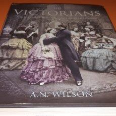 Libros: THE VICTORIANS A.N.WILSON AÑO 2005 EN INGLES. Lote 269974473